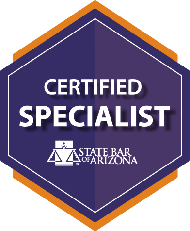 Certified Specialist - State Bar of Arizona